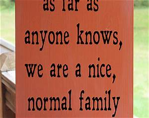 Funny Family Wood Sign, Nice Normal Family, Family Quote