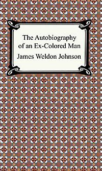the autobiography of an ex colored autobiography of an ex colored ebook jetzt bei