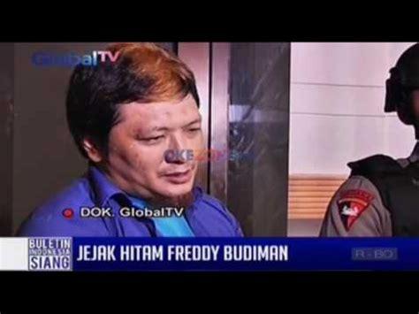 Jejak Hitam Freddy Budiman Youtube