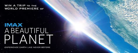 beautiful planet imax sweepstakes imax