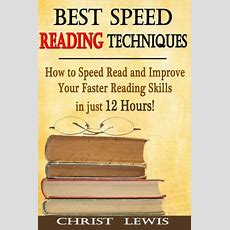 Best Speed Reading Techniques How To Speed Read And Improve Your Faster Reading Skills In Just