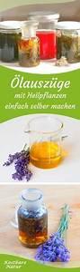 öle Selber Machen : heilende lausz ge selber machen das musst du wissen tips pinterest heilpflanzen ~ Yasmunasinghe.com Haus und Dekorationen