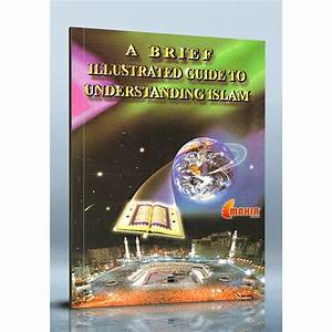 Islamic Books   A Brief Illustrated Guide To Understanding Islam  Mlb 8198