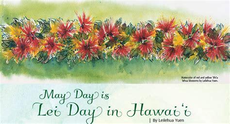 day  lei day  hawaii  ola magazine