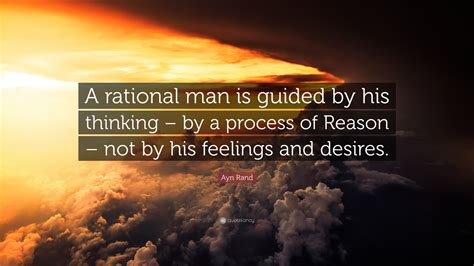 ayn rand quote  rational man  guided   thinking