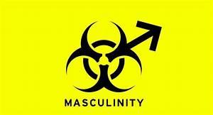 How Masculinity Became  U201ctoxic U201d