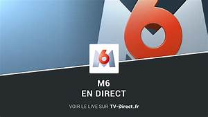 M6 En Direct : m6 direct regarder m6 en direct live sur internet ~ Maxctalentgroup.com Avis de Voitures