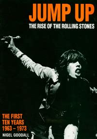 Jump Up The Rise Of The Rolling Stones Nigel Goodall