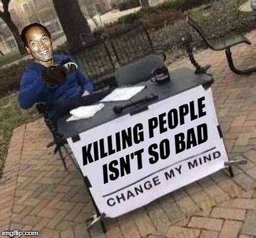 change my mind meme template who is imgflip