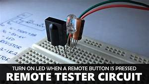 How To Make An Ir Remote Tester Or Receiver Circuit Using Tsop 1738