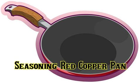 red copper pan seasoning instructions   red copper pan copper pans copper
