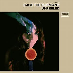 Cage The Elephant Announce New Album, Unpeeled :: Music ...