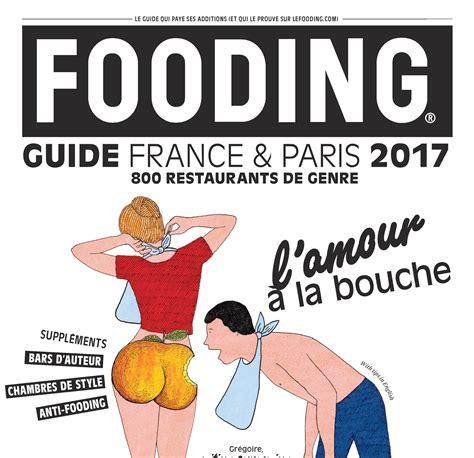 la cuisine de laurent mariotte sortie du guide fooding 2017 laurent mariotte