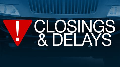 Closings, Delays And Early Dismissals