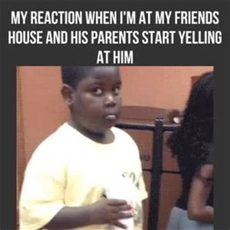 Dad Yelling At Daughter Meme - mrw i m at my friends house and his parents start yelling at him by reactiongifs meme center