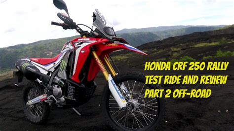 Review Honda Crf250rally by Honda Crf 250 Rally Test Ride And Review Part 2 Road