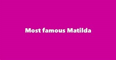 Most Famous People Named Matilda - #1 is Matilda Joslyn Gage