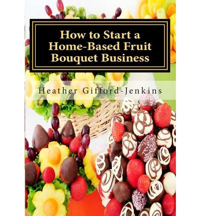 How To Start A Homebased Fruit Bouquet Business Ms