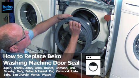 how to replace a door how to replace beko washing machine door seal