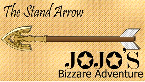 And to celebrate this special date, here's a. JoJo's Bizarre Adventure: The Stand Arrow by ...