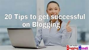 Blogging me successful hone ke liye 20 important Tips