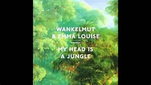 Wankelmut & Emma Louise - My Head Is A Jungle (Radio Edit ...  My