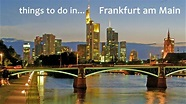 Top Things to do in FRANKFURT am MAIN - YouTube