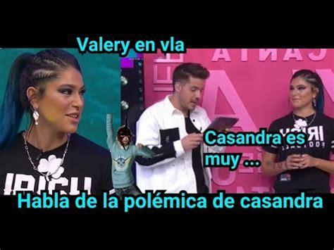 Valery Habla de la Polemica de Casandra y Mati! Tiene ...