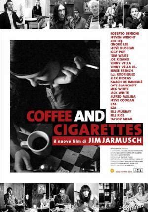 Each film hosts star studded cast of extremely unique individuals who all share the common activities of. Coffee and Cigarettes (2003) - FilmAffinity