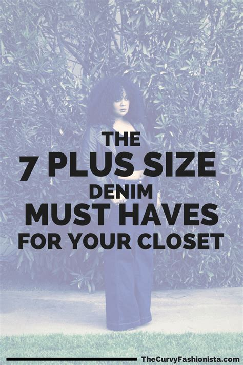 Must Haves In Your Closet by The Curvy Fashionista The 7 Plus Size Denim Must Haves