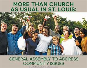 More than church as usual in St. Louis: General Assembly ...