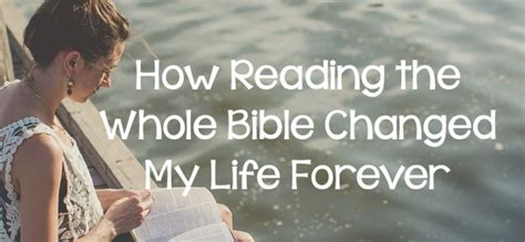 How Reading The Whole Bible Changed My Life Forever