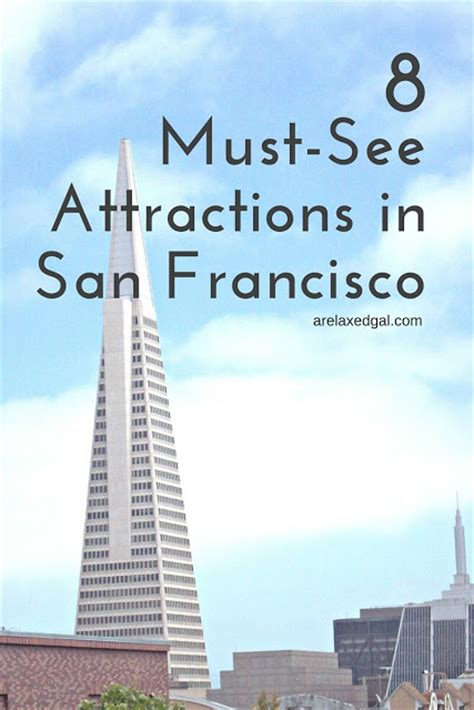8 Must-see Attractions To Visit In San Francisco