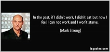 Mark Strong's quotes, famous and not much - Sualci Quotes 2019