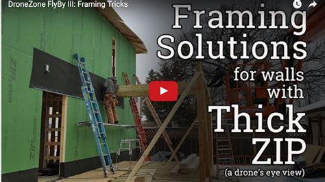 framing tips  walls  thick zips protradecraft