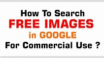 How to Search Free Images in Google for Commercial Use ...
