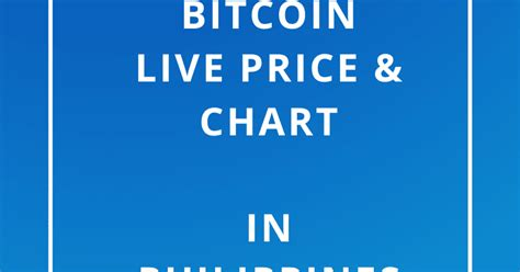 Realtime bitcoin updates, bitcoin to philippine peso charts, btc to php calculator at livebtcprice.com. Bitcoin price in Philippines | 1 Bitcoin to PHP | Convert BTC to PHP | Bitcoin price in PHP