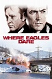 Where Eagles Dare (1968) - Posters — The Movie Database (TMDb)