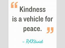 Random Acts of Kindness Kindness Quote Kindness is a