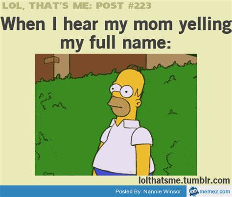 My Mom Meme - my mom yelling my full name memes com