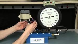 How To Calibrate An Ashcroft U00ae P Series Pressure Switch