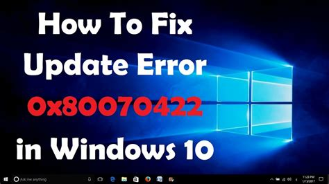 How To Fix Update Error 0x80070422 In Windows 10  [solved