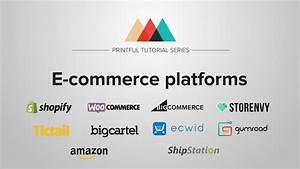 Top Ecommerce Platform Comparison - Printful integrations ...