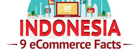 indonesia  ecommerce facts enabling ecommerce  asia