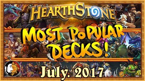 Hearthstone Decks July 2017 by Hearthstone Most Popular Decks July 2017 The Monthly