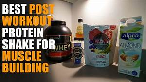 Best Homemade Post-workout Protein Shake For Muscle Building  Secret Ingredient