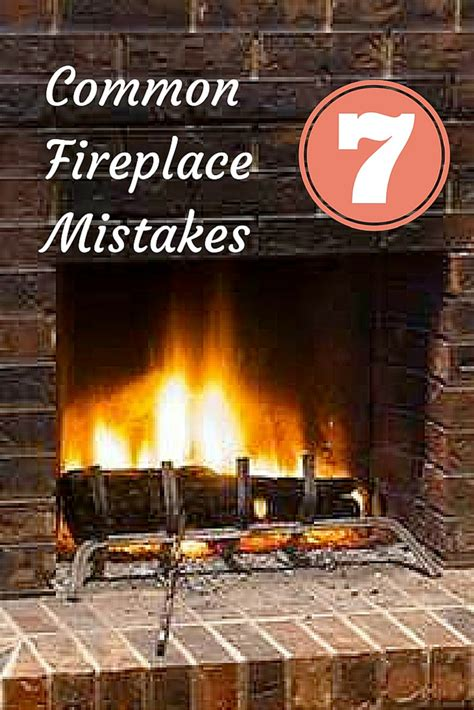 mistakes      fireplace fireplaces