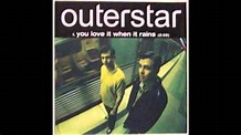 Outerstar - You Love It When It Rains - YouTube