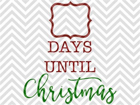 days till christmas template best 25 days until christmas ideas on pinterest days to