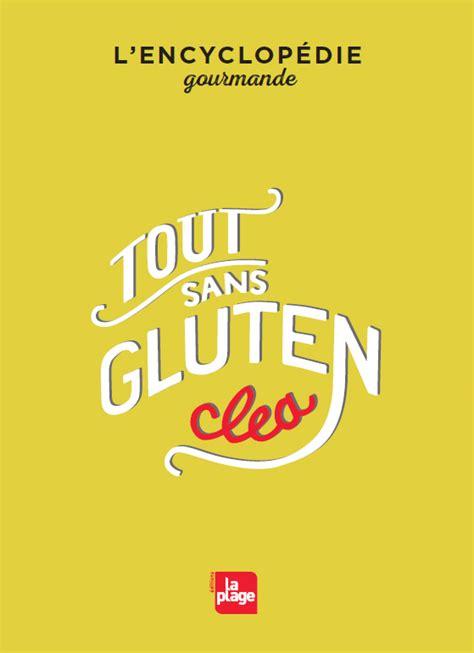 livre de cuisine sans gluten tout sans gluten clea cuisine